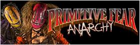 Primitive Fear: Anarchy